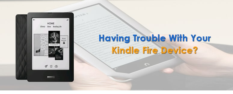 Having Trouble With Your Kindle Fire Device