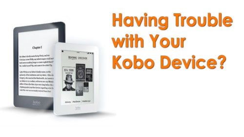 Having Trouble With Your Kobo Device