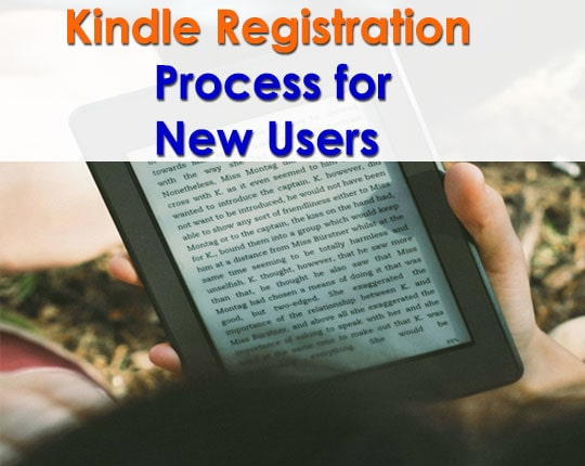 Kindle Registration Process For New Users