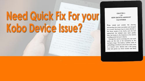 Need Quick Fix For Your Kobo Device Issue