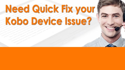 Need Quick Fix Your Kobo Device Issue
